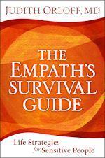 The Empaths Survival Guide by Judith Orloff MD