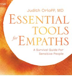 The Empath's Survival Guide from Judith Orloff MD
