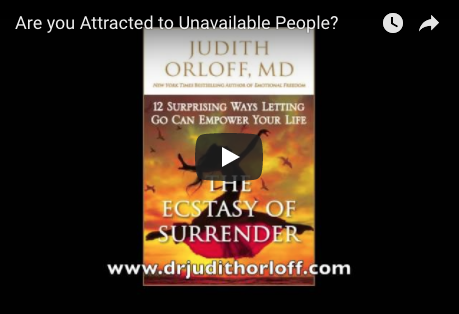 Are You Attracted to Unavailable People? - Judith Orloff MD