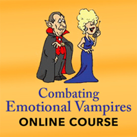 Combating Emotional Vampires Online Course